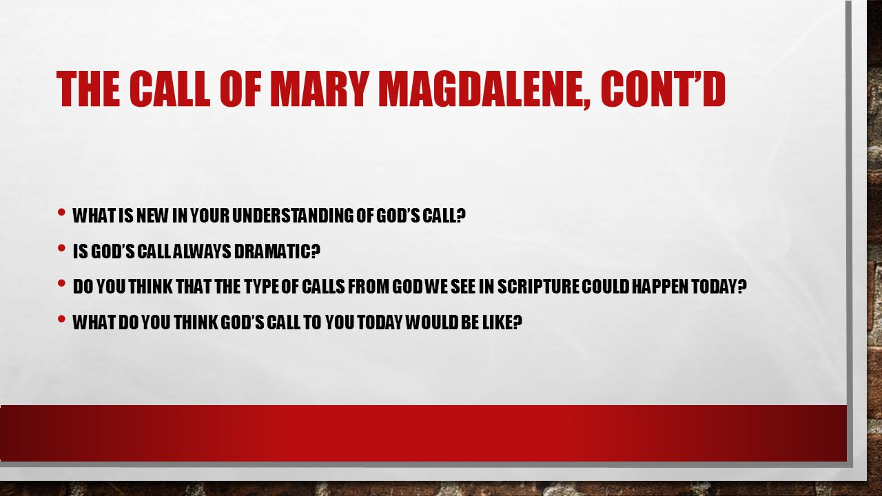 The call of mary Magdalene, cont'd
