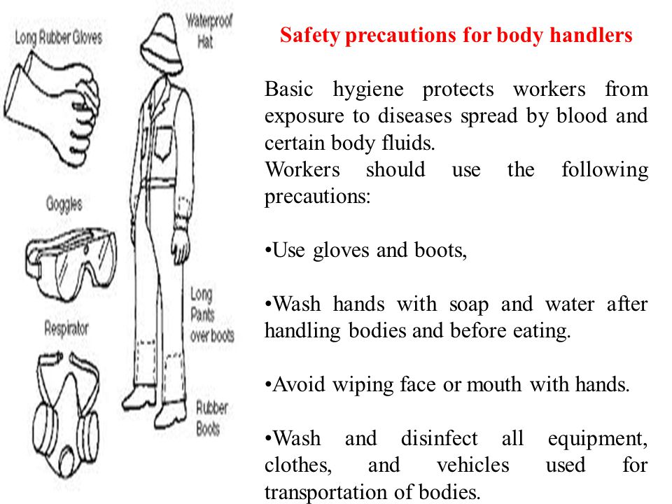 Safety precautions for body handlers
