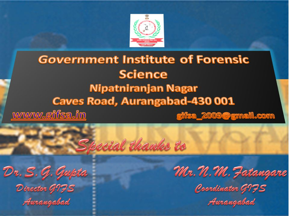 Special thanks to Government Institute of Forensic Science