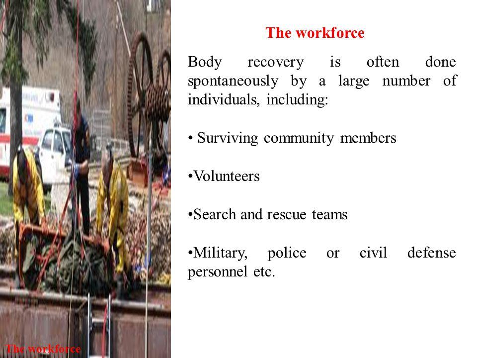 Surviving community members Volunteers Search and rescue teams
