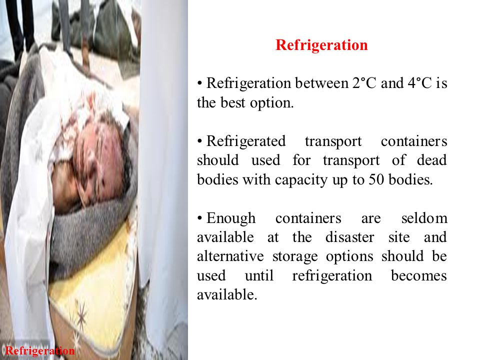 Refrigeration between 2°C and 4°C is the best option.
