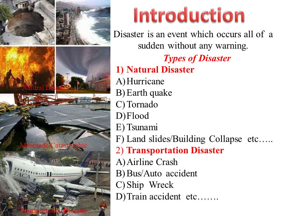 Disaster is an event which occurs all of a sudden without any warning.