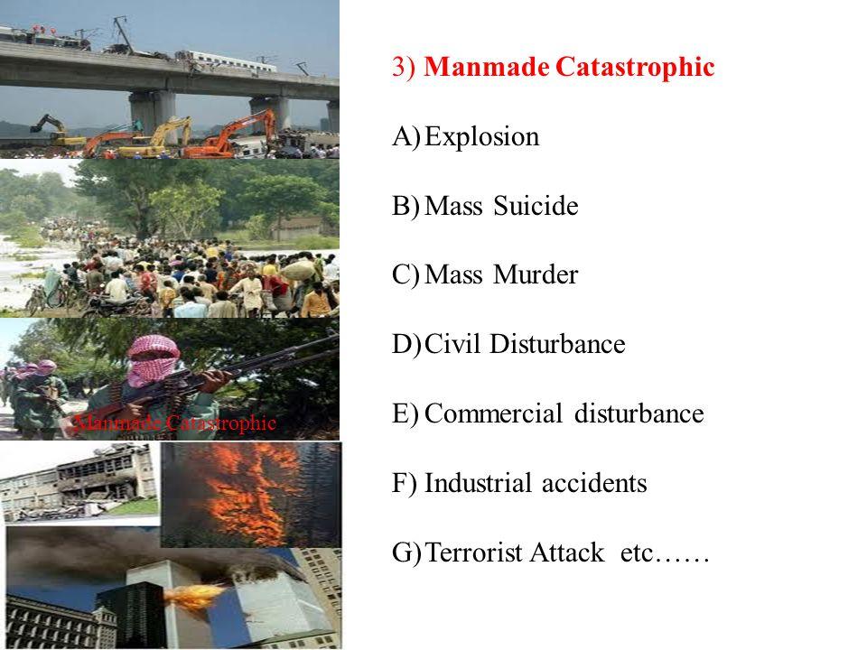 3) Manmade Catastrophic Explosion Mass Suicide Mass Murder