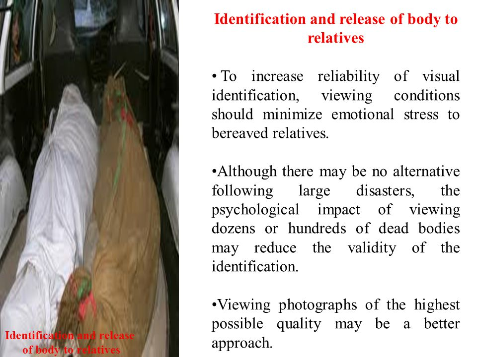 Identification and release of body to relatives