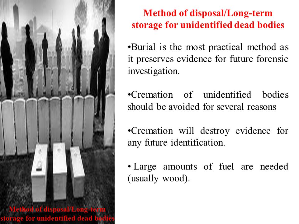 Method of disposal/Long-term storage for unidentified dead bodies