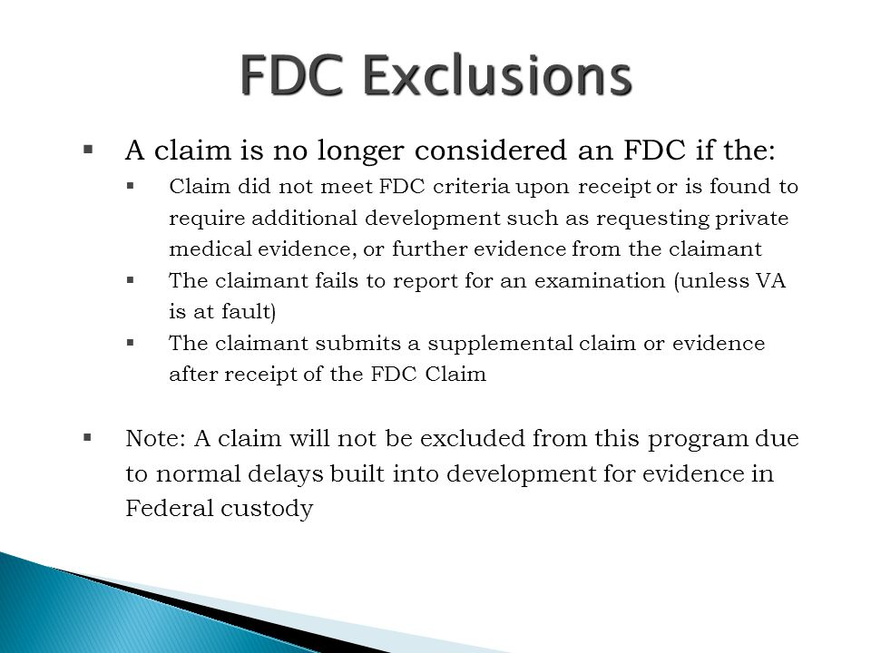 FDC Exclusions A claim is no longer considered an FDC if the: