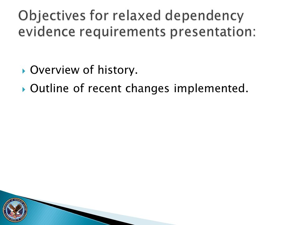 Objectives for relaxed dependency evidence requirements presentation: