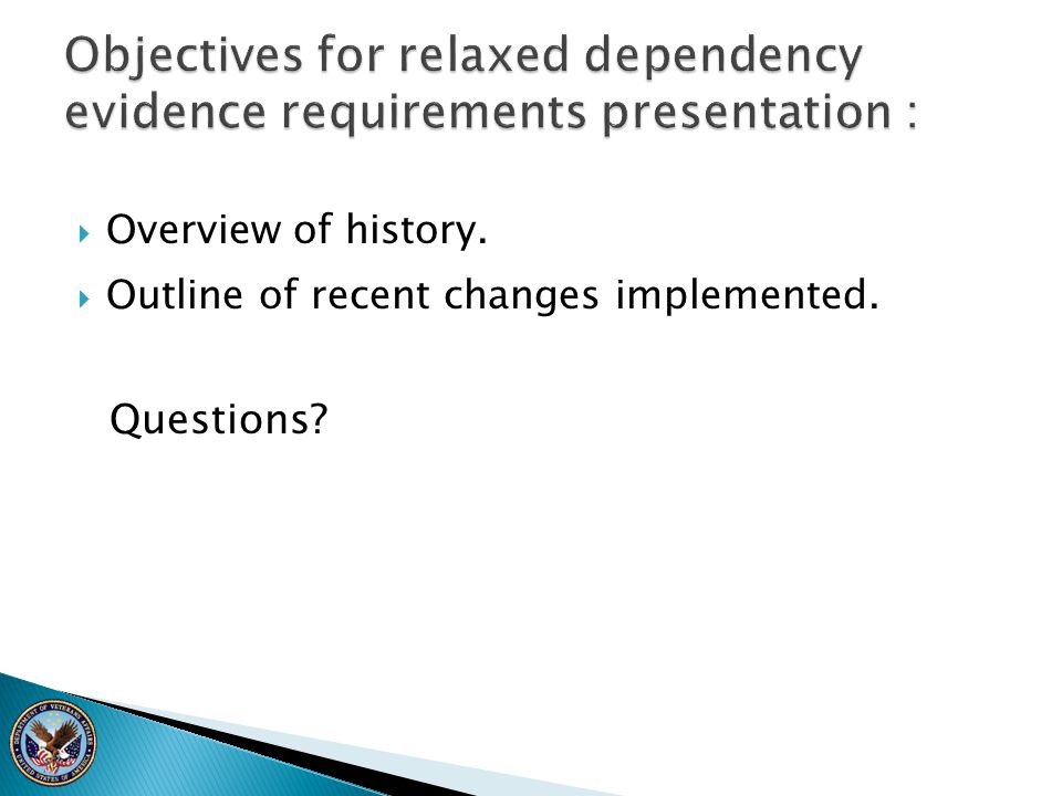 Objectives for relaxed dependency evidence requirements presentation :