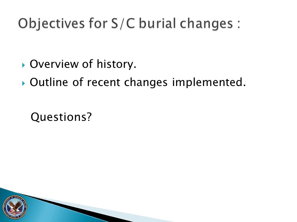 Objectives for S/C burial changes :