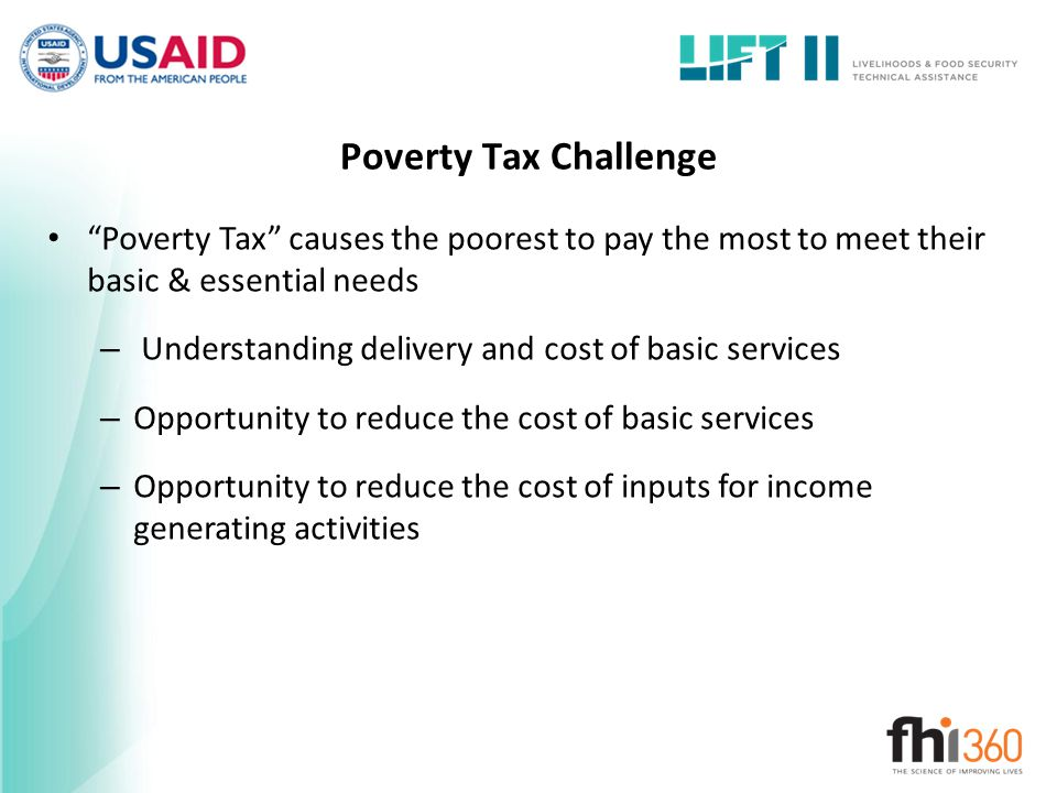 Poverty Tax Challenge Poverty Tax causes the poorest to pay the most to meet their basic & essential needs.