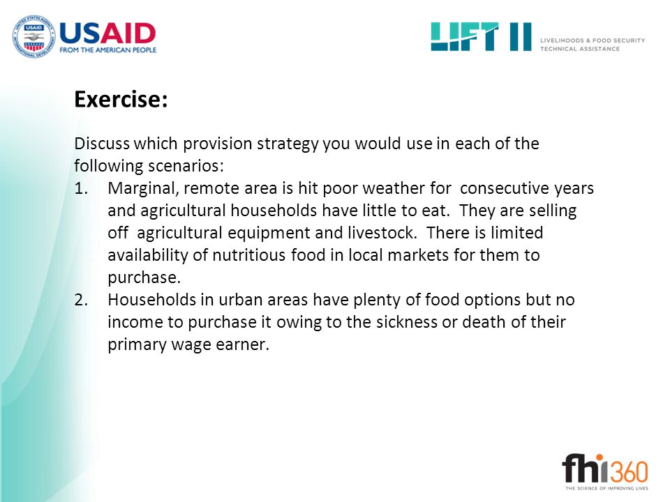Exercise: Discuss which provision strategy you would use in each of the following scenarios:
