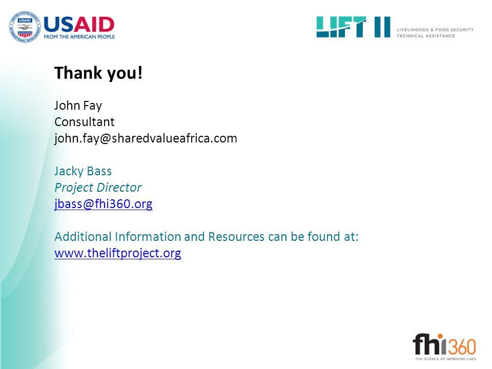 Thank you! John Fay Consultant john.fay@sharedvalueafrica.com