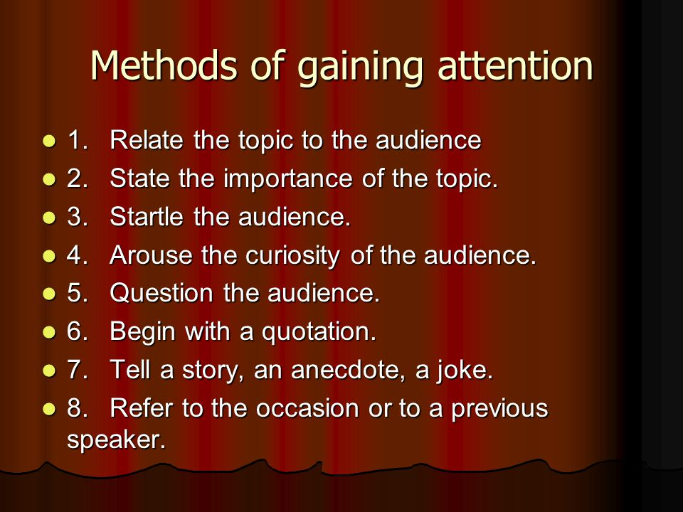 Methods of gaining attention