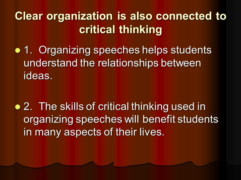 Clear organization is also connected to critical thinking