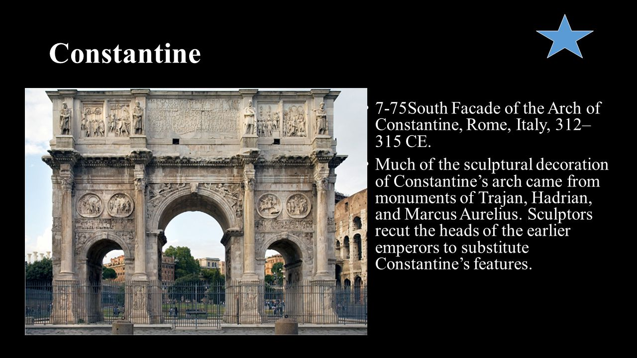 Constantine 7-75South Facade of the Arch of Constantine, Rome, Italy, 312– 315 CE.