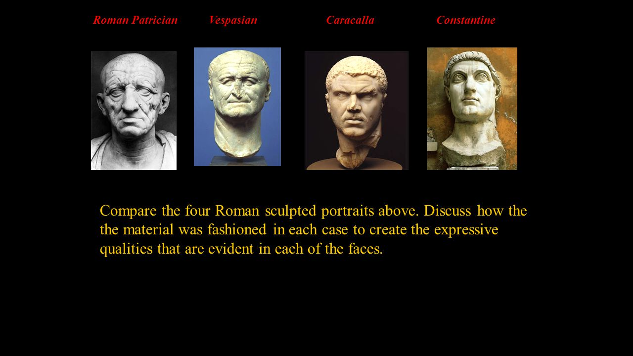 Compare the four Roman sculpted portraits above. Discuss how the