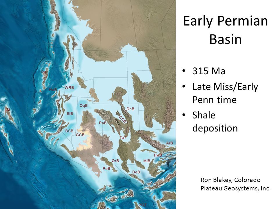 Early Permian Basin 315 Ma Late Miss/Early Penn time Shale deposition