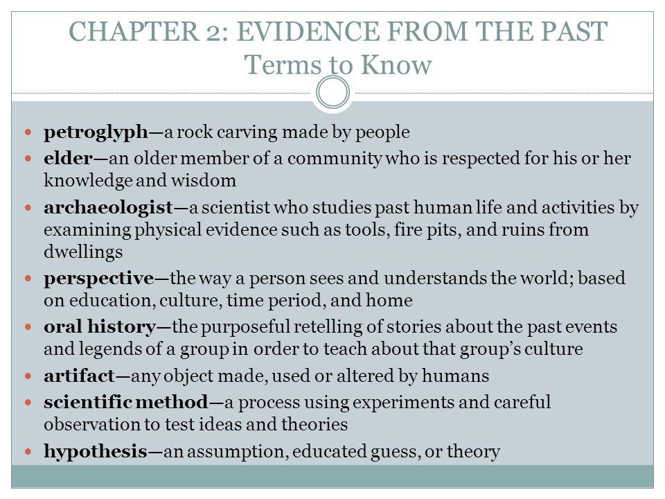 CHAPTER 2: EVIDENCE FROM THE PAST Terms to Know