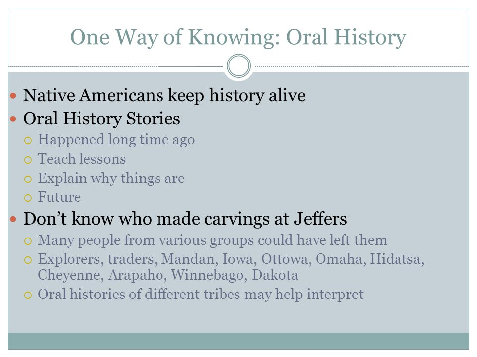One Way of Knowing: Oral History