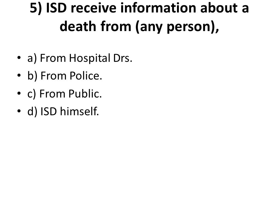 5) ISD receive information about a death from (any person),