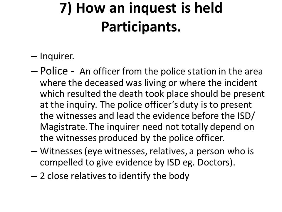 7) How an inquest is held Participants.
