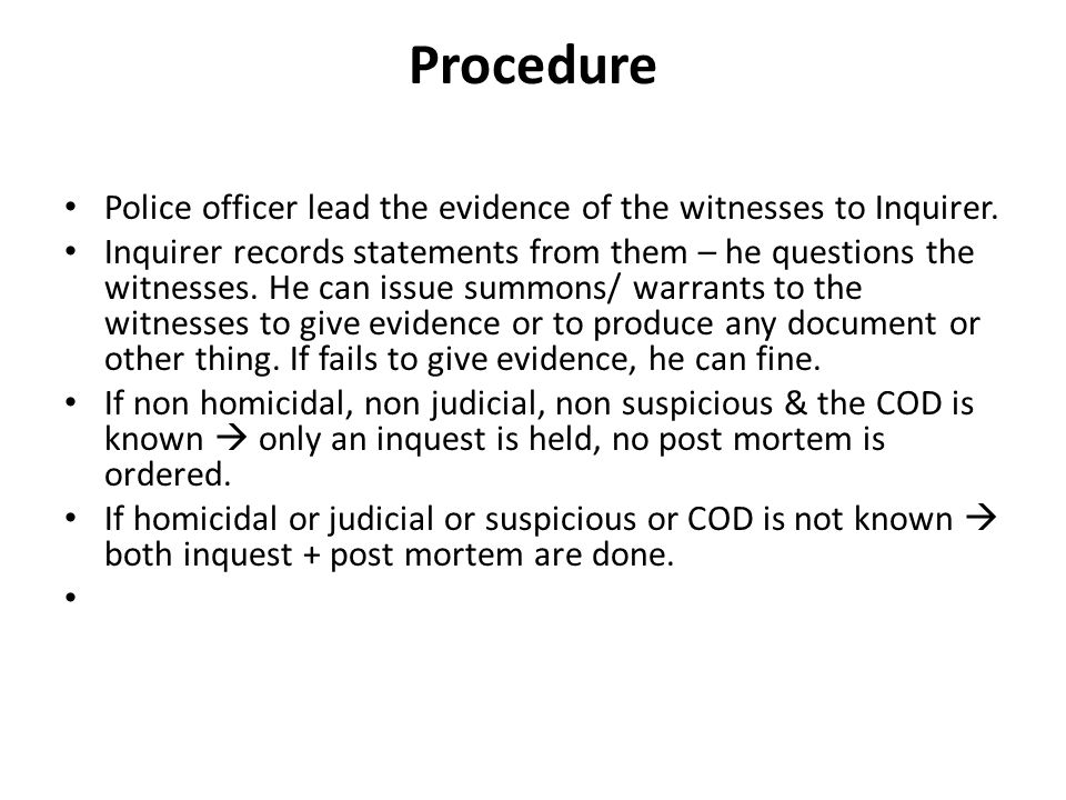 Procedure Police officer lead the evidence of the witnesses to Inquirer.