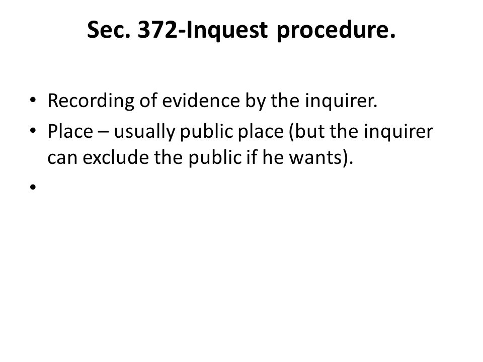 Sec. 372-Inquest procedure.