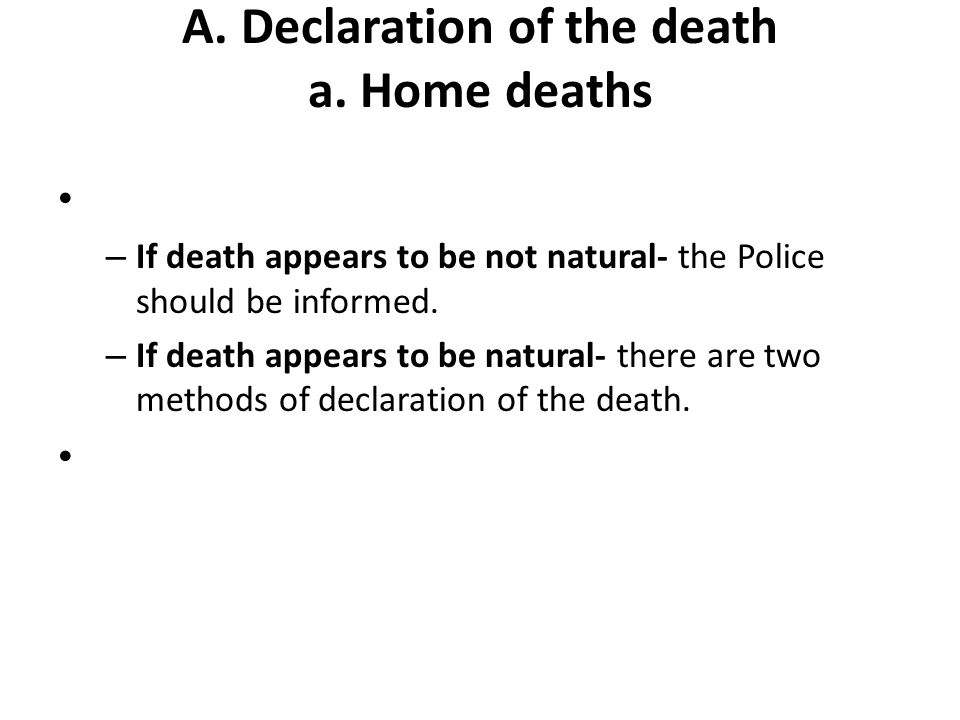 A. Declaration of the death a. Home deaths