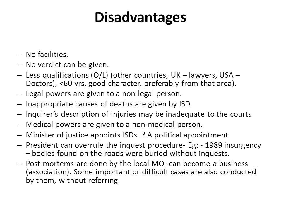 Disadvantages No facilities. No verdict can be given.