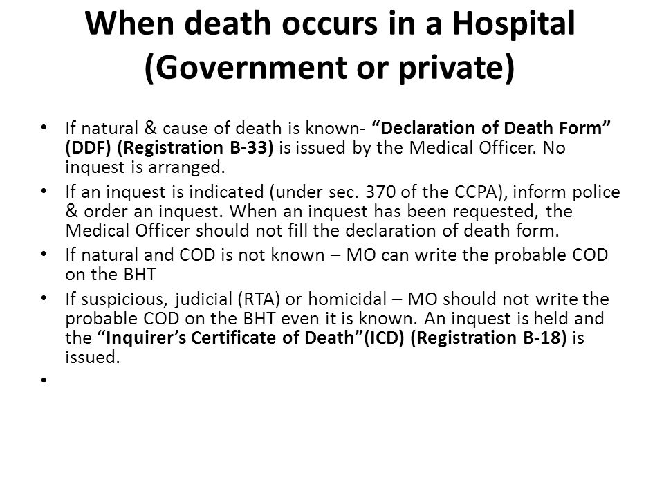 When death occurs in a Hospital (Government or private)