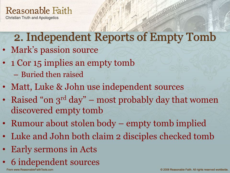 2. Independent Reports of Empty Tomb