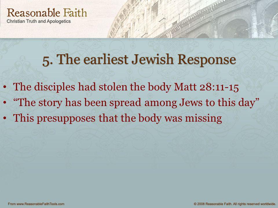 5. The earliest Jewish Response