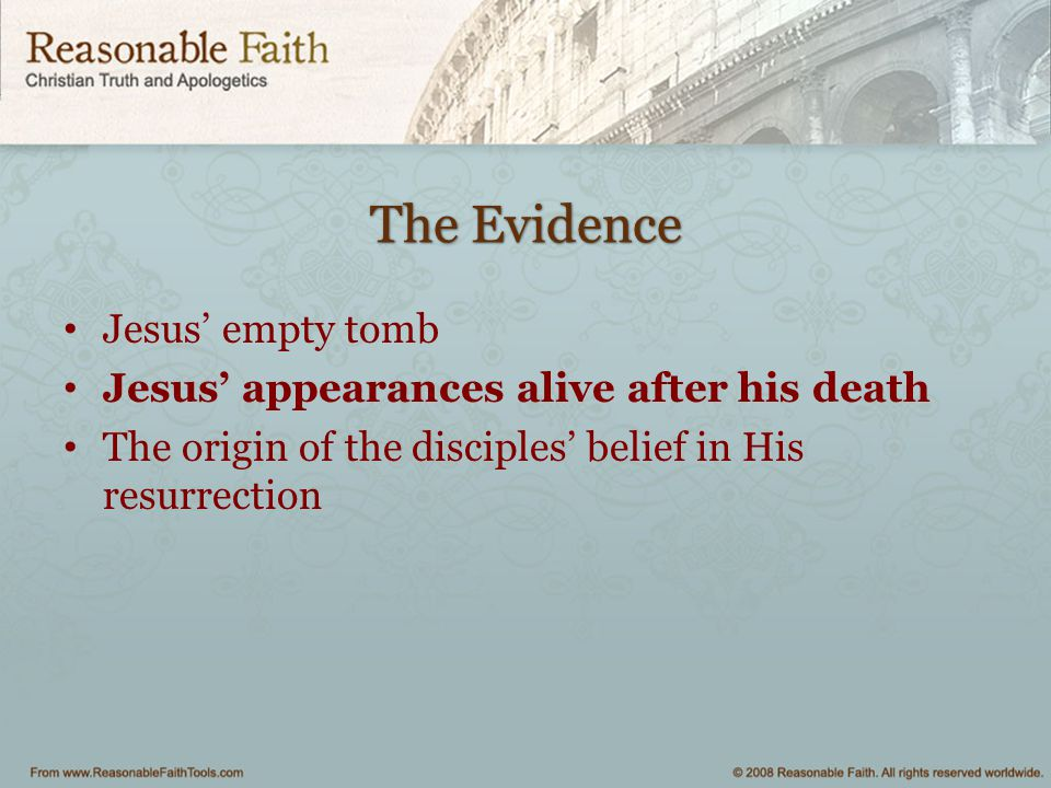 The Evidence Jesus' empty tomb