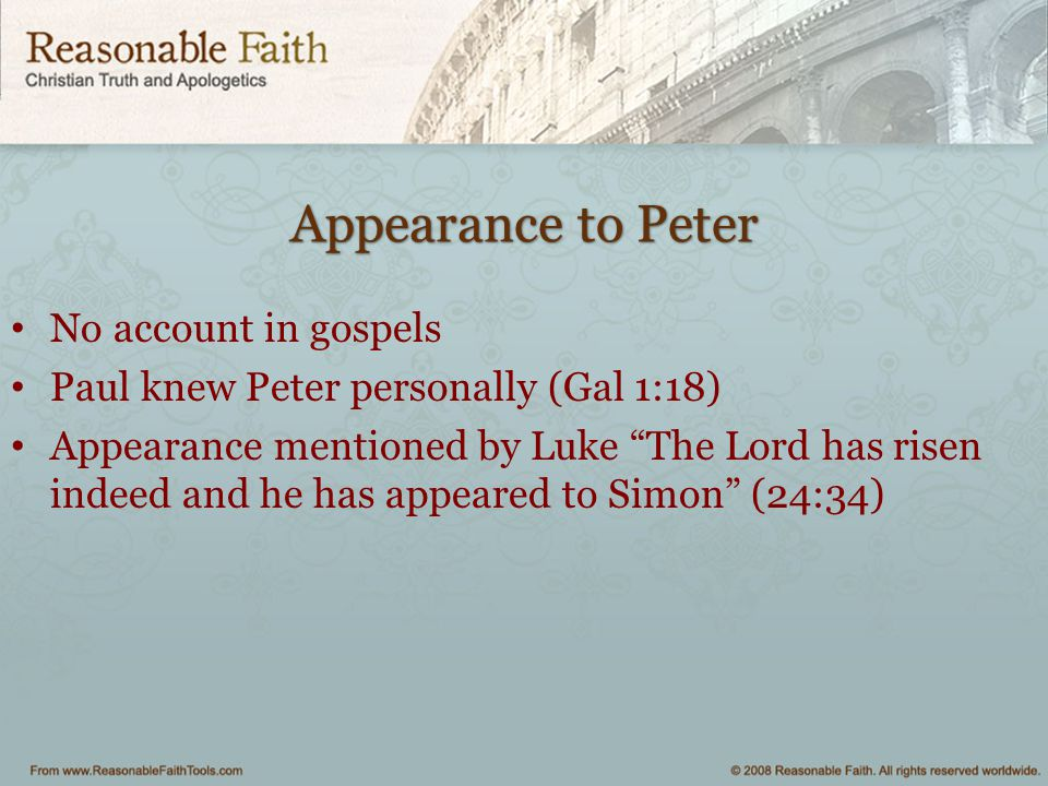 Appearance to Peter No account in gospels
