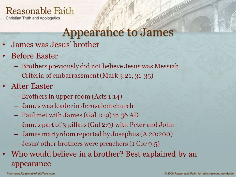 Appearance to James James was Jesus' brother Before Easter
