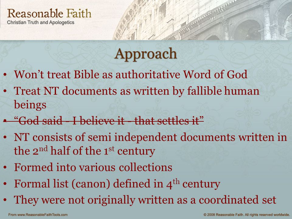 Approach Won't treat Bible as authoritative Word of God