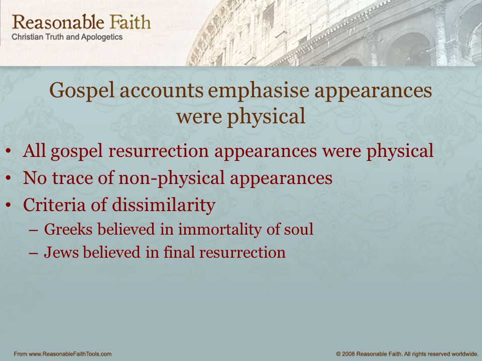 Gospel accounts emphasise appearances were physical