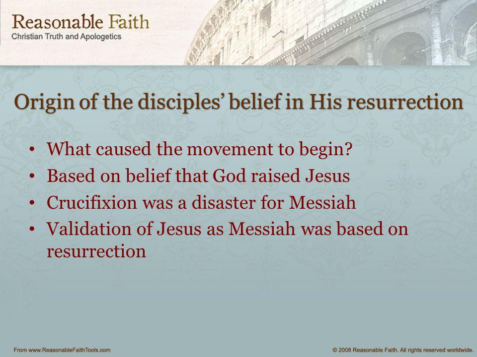 Origin of the disciples' belief in His resurrection