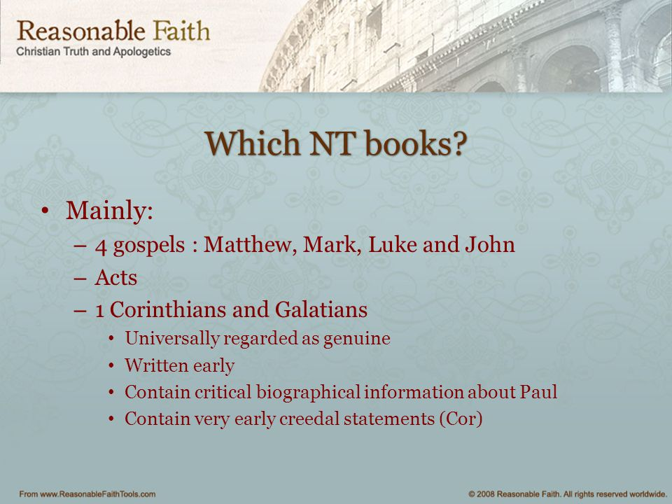Which NT books Mainly: 4 gospels : Matthew, Mark, Luke and John Acts
