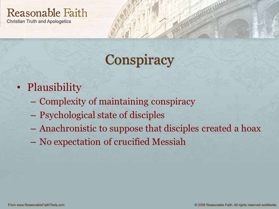 Conspiracy Plausibility Complexity of maintaining conspiracy