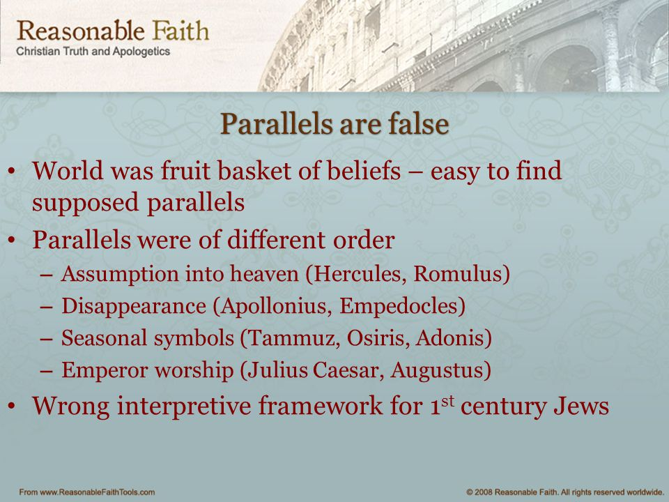 Parallels are false World was fruit basket of beliefs – easy to find supposed parallels. Parallels were of different order.