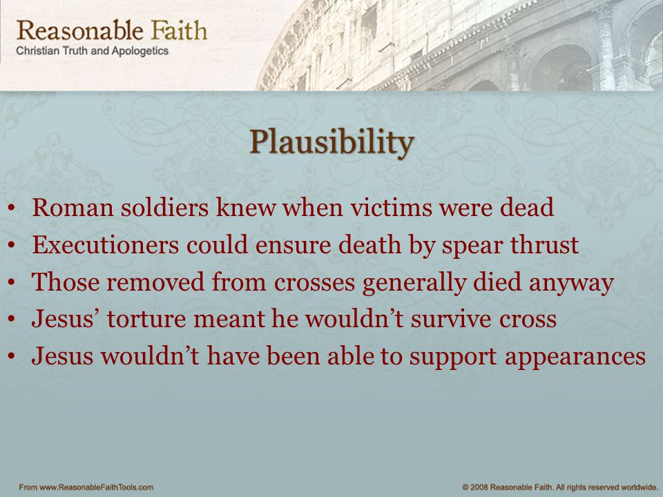 Plausibility Roman soldiers knew when victims were dead