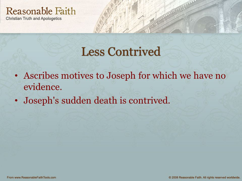 Less Contrived Ascribes motives to Joseph for which we have no evidence.