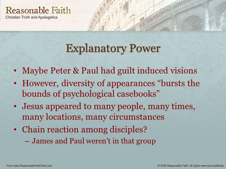 Explanatory Power Maybe Peter & Paul had guilt induced visions