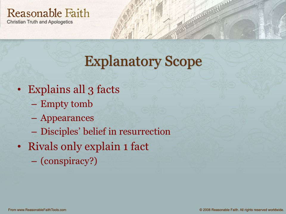 Explanatory Scope Explains all 3 facts Rivals only explain 1 fact
