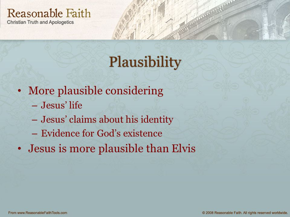 Plausibility More plausible considering