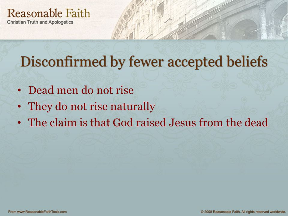 Disconfirmed by fewer accepted beliefs