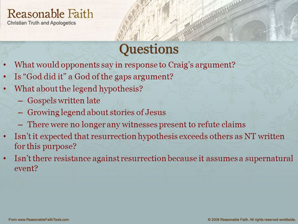 Questions What would opponents say in response to Craig's argument