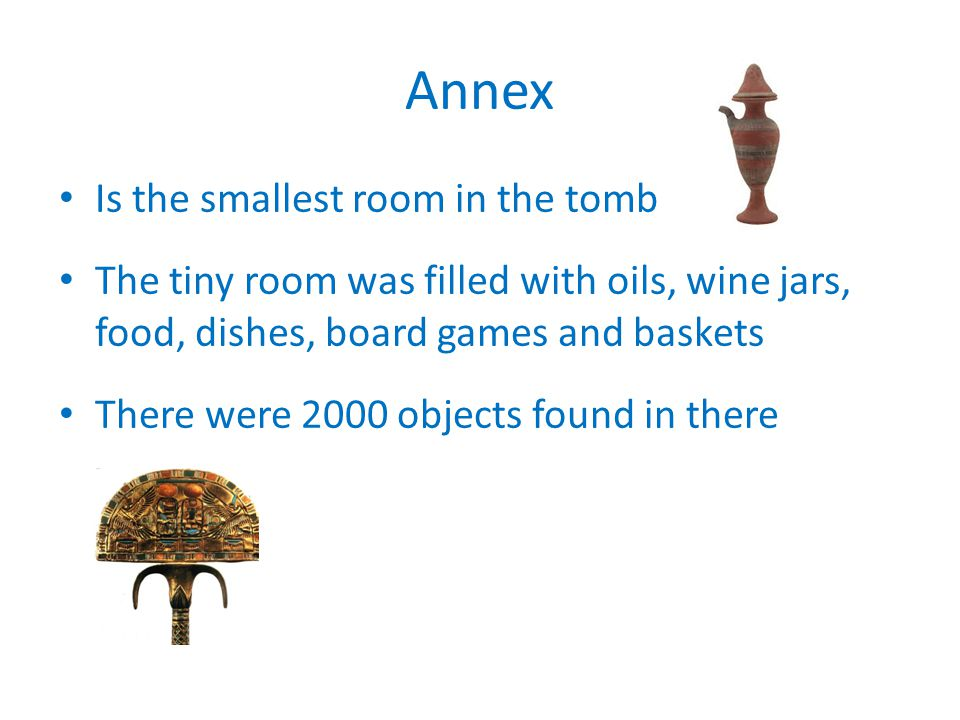Annex Is the smallest room in the tomb
