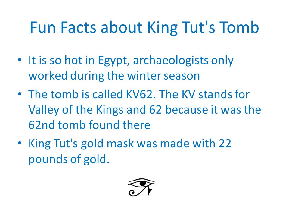 Fun Facts about King Tut s Tomb